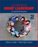 Learning Group Leadership : An Experiential Approach, Englar-Carlson, Matt and Kottler, Jeffrey A., 1412953707