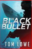 The Black Bullet, Tom Lowe, 1479143707