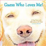 Guess Who Loves Me!, Suzanne Marshall, 1482633701