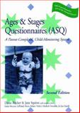 Ages and Stages Questionnaires (ASQ) : A Parent-Completed, Child-Monitored System, Squires, Jane and Bricker, Diane D., 155766370X