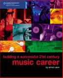 Building a Successful 21st Century Music Career, Cann, Simon, 1598633708