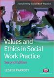 Values and Ethics in Social Work Practice, Parrott, Lester, 1844453707