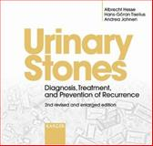Urinary Stones : Diagnosis, Treatment, and Prevention of Recurrence, Albrecht Hesse, Hans-Goran Tiselius, Andrea Jahnen, 3805573707