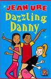 Dazzling Danny, Jean Ure, 0007133707