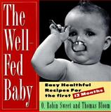 The Well-Fed Baby, O. Robin Sweet and Thomas A. Bloom, 0020453701