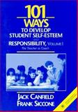 One Hundred One Ways to Develop Student Self-Esteem and Responsibility Vol. I : The Teachers Coach, Canfield, Jack L. and Siccone, Frank, 0205133703