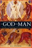 Of God and Man : Theology as Anthropology from Irenaeus to Athanasius, Steenberg, M. C. and Steenberg, 0567033708