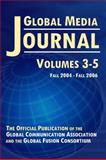 Global Media Journal : Volumes 3-5, Global Communication Association, Global Fusion Consortium, 092299370X