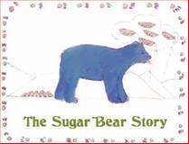 Sugar Bear Story, Ernestine Desoto, 0932653707