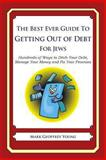 The Best Ever Guide to Getting Out of Debt for Jews, Mark Young, 1492383708