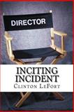 Inciting Incident, Clinton LeFort, 1500743704