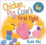 Chicken, Pig, Cow's First Fight, Ruth Ohi, 1554513707