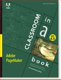 Adobe Pagemaker 6.5 Classroom in a Book, Adobe Creative Team, 156830370X