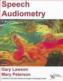 Speech Audiometry, Lawson, Gary and Peterson, Mary, 1597563706