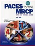 PACES for the MRCP : With 250 Clinical Cases, Hall, Tim, 0443103704