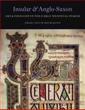 Insular and Anglo-Saxon Art and Thought in the Early Medieval Period, Colum Hourihane, 0983753709