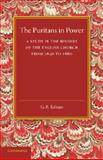 The Puritans in Power : A Study in the History of the English Church from 1640 To 1660, Tatham, G. B., 1107633702