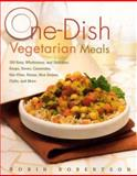 One-Dish Vegetarian Meals, Robin Robertson, 1558323708