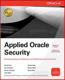 Applied Oracle Security : Developing Secure Database and Middleware Environments, Knox, David and Gaetjen, Scott, 0071613706