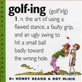 Golfing, Henry Beard and Roy McKie, 0761123709