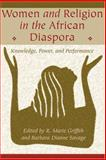 Women and Religion in the African Diaspora : Knowledge, Power, and Performance, , 0801883709