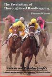 The Psychology of Thoroughbred Handicapping, Thomas Wilson, 0979883709