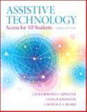 Assistive Technology : Access for All Students, Loose-Leaf Version with Pearson EText -- Access Card Package, Carpenter, Laura Bowden and Beard, Lawrence A., 0133833704