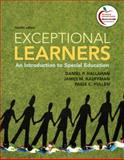Exceptional Learners : An Introduction to Special Education, Hallahan, Daniel P. and Kauffman, James M., 0137033702