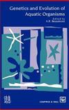 Genetics and Evolution of Aquatic Organisms, , 0412493705