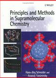 Principles and Methods in Supramolecular Chemistry, Schneider, Hans-Jörg and Yatsimirsky, Anatoly, 047197370X