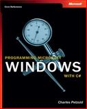 Programming Microsoft Windows with C#, Petzold, Charles and Microsoft Corporation Staff, 0735613702