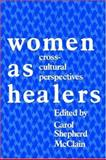 Women As Healers : Cross-Cultural Perspectives, , 0813513707