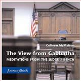 The View from Gabbatha : Meditations from the Judge's Bench, McMahon, Colleen, 0898693705