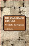 The Arab-Israeli Conflict, Bickerton, Ian, 1441173706