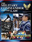 The Military Commander and the Law 11th Edition 2012, United States Government US Air Force, 1490513701