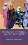 Tuareg Society Within a Globalized World 9781848853706