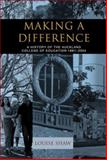 Making a Difference : A History of the Auckland College of Education, 1881-2004, Shaw, Louise, 1869403703