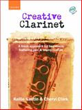 Creative Clarinet : A Fresh Approach for Beginners Featuring Jazz and Improvisation, Santin, Kellie, 0193223708