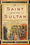 The Saint and the Sultan, Paul Moses, 038552370X
