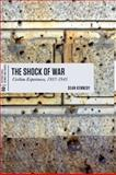 The Shock of War : Civilian Experiences, 1937-1945, Kennedy, Sean, 1442603704
