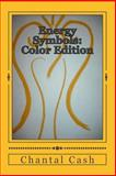 Energy Symbols: Color Edition, Chantal Cash, 1495313700