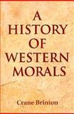 History of Western Morals, Brinton, Crane, 1557783705