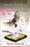 Social Success in Social Medi, Taylor Ellwood, 1905713703