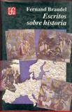 Escritos Sobre la Historia, Braudel, Fernand, 9681633709