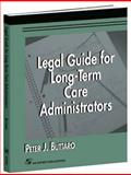 Legal Guide for Long-Term Care Administrators, Buttaro, Peter J., 0834213702