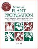 Secrets of Plant Propagation, Lewis Hill, 0882663704
