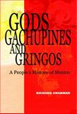 Gods, Gachupines and Gringos, Richard Grabman, 0981663702