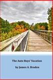 The Auto Boys' Vacation, James A. James A. Braden, 1497383706