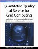 Quantitative Quality of Service for Grid Computing : Applications for Heterogeneity, Large-Scale Distribution, and Dynamic Environments, Chen, Jinjun, 1605663700