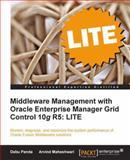 Middleware Management with Oracle Enterprise Manager Grid Control 10g R5 Lite Edition, Arvind Maheshwari and Debu Panda, 1849683700